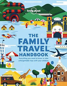 The Family Travel Handbook by Lonely Planet, Lonely Planet, 9781788689151