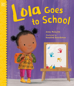 Lola Goes to School - 9781623541712 by Anna McQuinn, Rosalind Beardshaw, 9781623541712