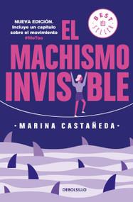 El machismo invisible (regresa) / Invisible Machismo (Returns) by Marina Castañeda, 9786073184120