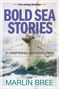 Bold Sea Stories (21 inspiring adventures) by Marlin Bree, 9781892147356