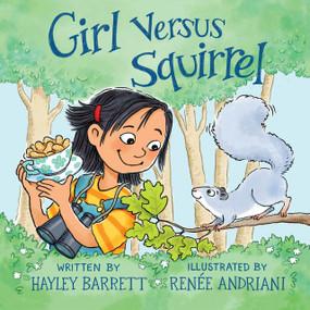 Girl Versus Squirrel by Hayley Barrett, Renée Andriani, 9780823442515