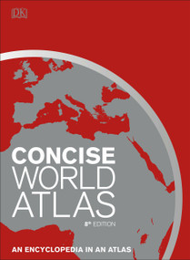 Concise World Atlas, Eighth Edition by DK, 9781465480545
