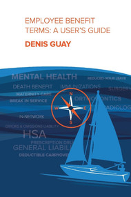 Employee Benefit Terms:  A User's Guide by Denis Guay, 9781543984835
