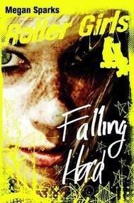 Falling Hard by Megan Sparks, 9781623700232