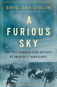 A Furious Sky (The Five-Hundred-Year History of America's Hurricanes) by Eric Jay Dolin, 9781631495274