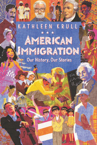 American Immigration: Our History, Our Stories by Kathleen Krull, 9780062381132