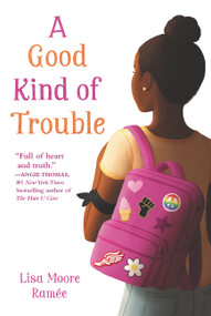 A Good Kind of Trouble - 9780062836694 by Lisa Moore Ramée, 9780062836694