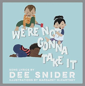 We're Not Gonna Take It (A Children's Picture Book) by Dee Snider, Margaret McCartney, 9781617757884