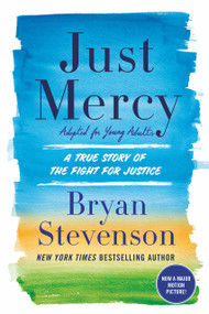 Just Mercy (Adapted for Young Adults) (A True Story of the Fight for Justice) - 9780525580065 by Bryan Stevenson, 9780525580065
