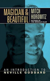 Magician of the Beautiful (An Introduction to Neville Goddard) by Mitch Horowitz, 9781722502836