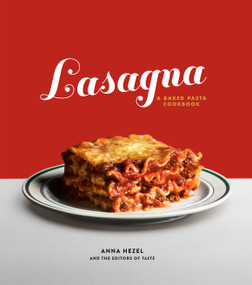 Lasagna (A Baked Pasta Cookbook) by Anna Hezel, The Editors Of Taste, 9781984824066