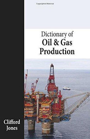 Dictionary of Oil and Gas Production by Clifford Jones, 9781849950473