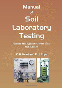 Manual of Soil Laboratory Testing by K. H. Head, R. J. Epps, 9781849950541