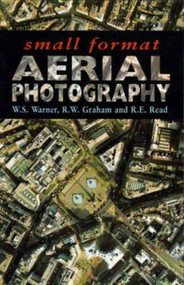 Small Format Aerial Photography by Roger E. Read, Ron Graham, 9781870325561