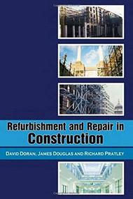 Refurbishment and Repair in Construction by David Doran, Richard Pratley, 9781904445555