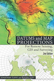 Datums and Map Projections by Jonathan Iliffe, Roger Lott, 9781904445470