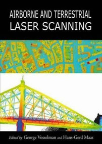 Airborne and Terrestrial Laser Scanning by George Vosselman,, Hans-Gerd Maas, 9781904445876