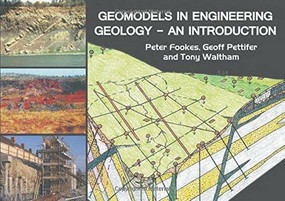 Geomodels in Engineering Geology (An Introduction) by P. G. Fookes, Geoff Pettifer, Tony Waltham, 9781849951395