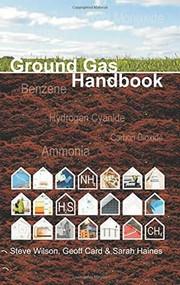 Ground Gas Handbook by Steven Wilson, Geoff Card, 9781904445685
