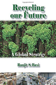 Recycling our Future by Ranjit S. Baxi, 9781849951388