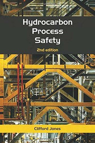 Hydrocarbon Process Safety by Clifford Jones, 9781849950558
