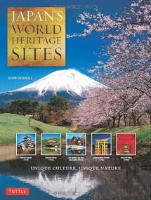 Japan's World Heritage Sites (Unique Culture, Unique Nature (Large Format Edition)) - 9784805312858 by John Dougill, 9784805312858