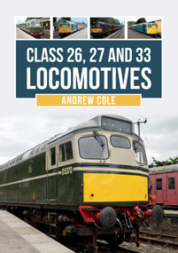 Class 26, 27 and 33 Locomotives by Andrew Cole, 9781445685892