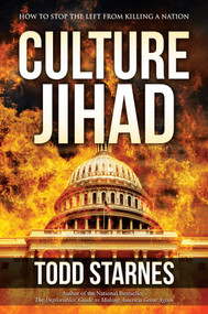 Culture Jihad (How to Stop the Left from Killing a Nation) by Todd Starnes, 9781642931662