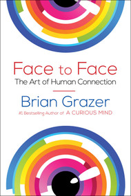 Face to Face (The Art of Human Connection) by Brian Grazer, 9781501147722