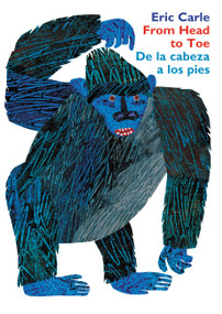 From Head to Toe/De la cabeza a los pies Board Book (Bilingual Spanish/English) by Eric Carle, Eric Carle, 9780060513153