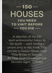 150 Houses You Need to Visit Before Your Die by Thijs Demeulemeester, Jacinthe Gigou, 9789401462044