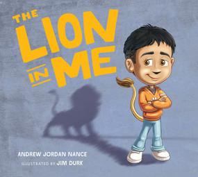 The Lion in Me by Andrew Jordan Nance, Jim Durk, 9781946764416