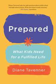 Prepared (What Kids Need for a Fulfilled Life) by Diane Tavenner, 9781984826060