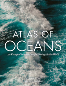 Atlas of Oceans (An Ecological Survey of Underwater Life) by John Farndon, 9780785838357