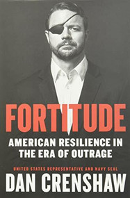 Fortitude (American Resilience in the Era of Outrage) by Dan Crenshaw, 9781538733301