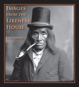 Images from the Likeness House by Dan Savard, 9780772661500