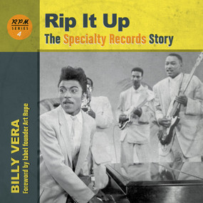 Rip It Up (The Specialty Records Story) by Art Rupe, Billy Vera, 9781947026360