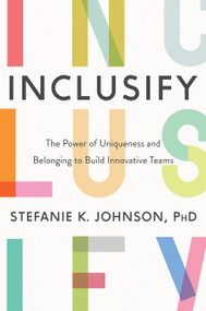 Inclusify (The Power of Uniqueness and Belonging to Build Innovative Teams) by Stefanie K. Johnson, 9780062947277