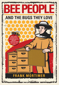 Bee People and the Bugs They Love by Frank Mortimer, 9780806540832