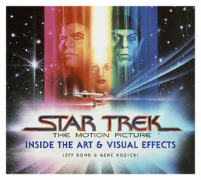 Star Trek: The Motion Picture: The Art and Visual Effects by Jeff Bond, 9781789091991