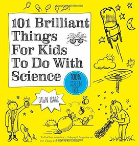 101 Brilliant Things For Kids To Do With Science by Dawn Isaac, 9780857838964