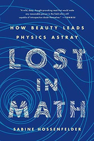 Lost in Math (How Beauty Leads Physics Astray) - 9781541646766 by Sabine Hossenfelder, 9781541646766