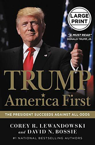 Trump: America First (The President Succeeds Against All Odds) - 9781546085294 by Corey R. Lewandowski, David N. Bossie, 9781546085294