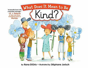 What Does It Mean to Be Kind? by Rana DiOrio, Stephane Jorisch, 9781728223056