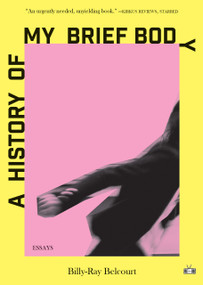 A History of My Brief Body by Billy-Ray Belcourt, 9781937512934