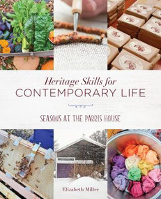 Heritage Skills for Contemporary Life (Seasons at the Parris House) by Elizabeth Miller, 9781608936793