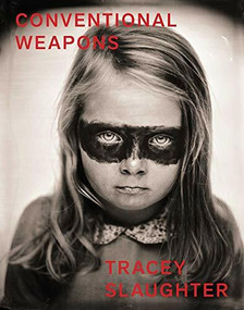 Conventional Weapons by Tracey Slaughter, 9781776562206