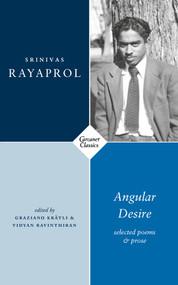 Angular Desire (Selected Poems and Prose) by Graziano Krätli, Vidyan Ravinthiran, Srinivas Rayaprol, 9781784109257