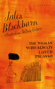 The Woman Who Always Loved Picasso by Julia Blackburn, Jeff Fisher, 9781784109189