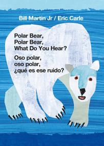 Polar Bear, Polar Bear, What Do You Hear? / Oso polar, oso polar, ¿qué es ese ruido? (Bilingual board book - English / Spanish) by Jr. Martin, Bill, Eric Carle, 9781250766069